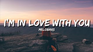 MELOBARS - I'm in love with you ( Lyrics / Lyrics Video )