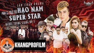 PHIM CA NHẠC HẠO NAM SUPER STAR   NGƯỜI TRONG GIANG HỒ 5   LÂM CHẤN KHANG