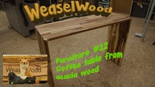Coffee table from acacia wood [WeaselWood 🌳 Furniture #12]