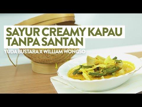 Resep Sayur Creamy Kapau Tanpa Santan   YUDA BUSTARA X WILLIAM WONGSO