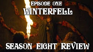Game of Thrones Season 8 EP1 (Winterfell) Review, Critiques, Analysis