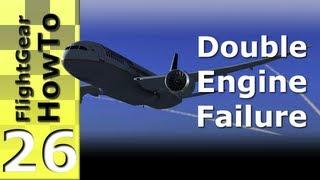 Double Engine Failure (787-8) - FlightGear HowTo #26