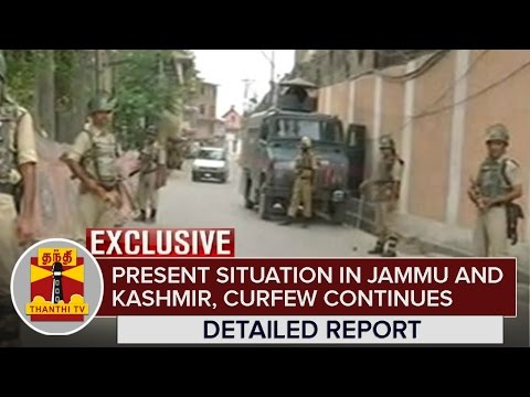 Exclusive : Present Situation in Jammu and Kashmir, Curfew continues - Thanthi TV