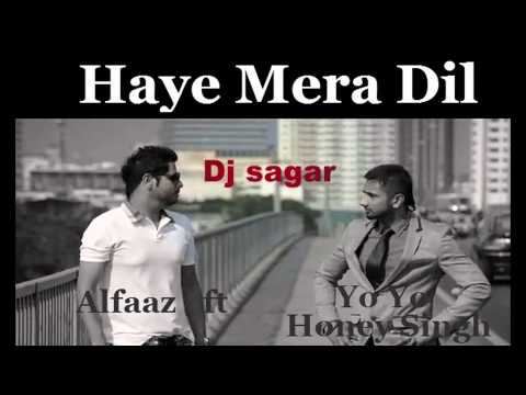 Haye Mera Dil Alfaaz - Remix Dj sagar