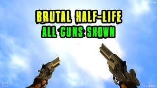 (NEW GUNS) Brutal Half-Life Beta 2 - All Guns Shown