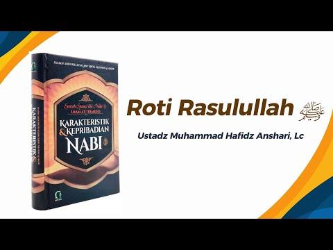 Roti Rasulullah ﷺ  -Ustadz Muhammad Hafidz Anshari
