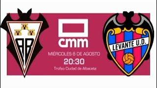 DIRECTO: Trofeo Ciudad Albacete. Albacete Balompié 2 - (2) Levante UD