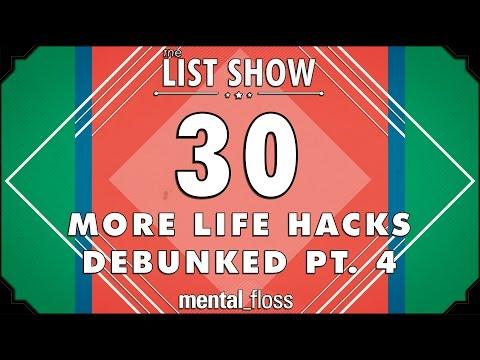 30 More Life Hacks Debunked Pt. 4 - mental_floss List Show Ep. 404