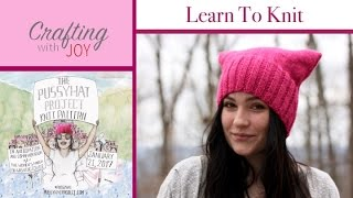 How To Knit: The Pussy Hat Project