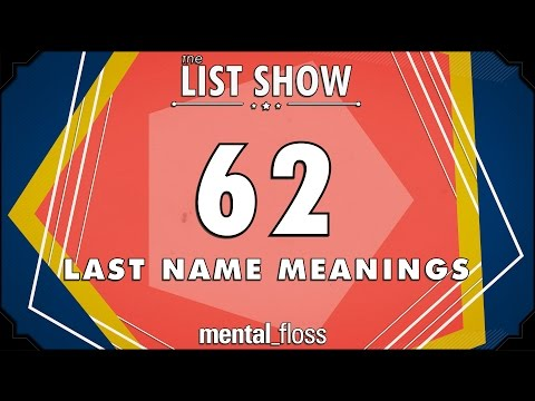 62 Last Name Meanings — mental_floss List Show (Ep. 231)