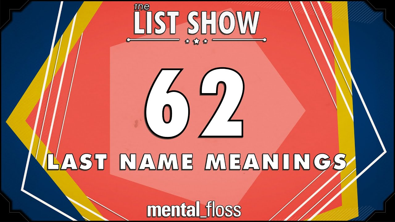 62 Last Name Meanings - mental_floss List Show (Ep. 231 ...