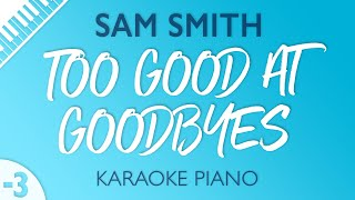 Too Good At Goodbyes Lower Piano Karaoke Sam Smith
