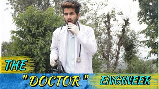 "THE "" DOCTOR "" ENGINEER 