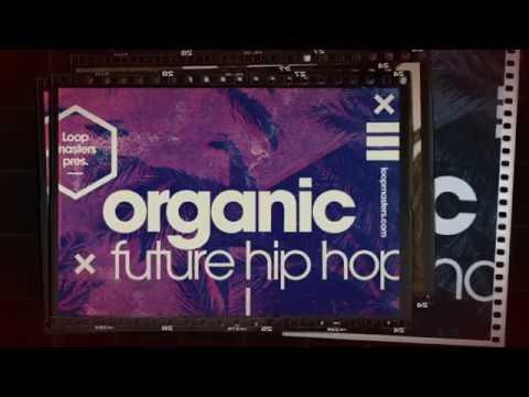 Organic Future Hip Hop - Hip Hop Samples & Loops - By Loopmasters