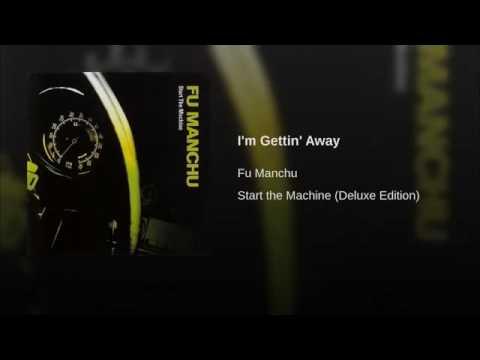 I'm Gettin' Away - Fu Manchu