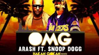 Arash ft. Snoop Dogg - OMG (Hakan Gökan Remix)