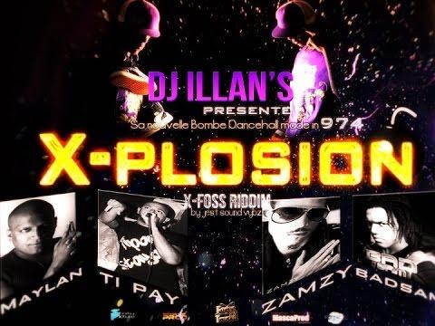 DJ ILLAN'S - X-PLOSION - FT. MAYLAN, ZAMZY, BADSAM & TI PAY MISTA FAYA