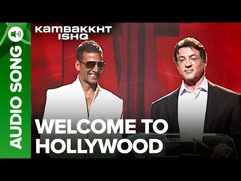 Welcome To Hollywood | Full Audio Song | Kambakkht Ishq | Akshay Kumar, Sylvester Stallone