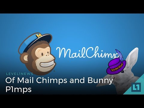 Level1 News April 4 2018: Of Mail Chimps and Bunny P1mps