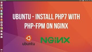 Ubuntu - Install PHP7 with PHP-FPM on NGINX