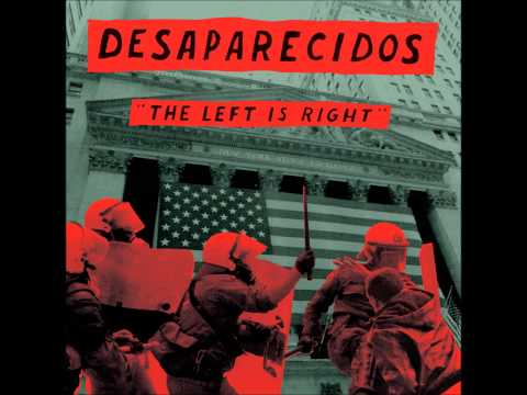 Desaparecidos - The Left Is Right