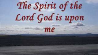 The Spirit of the Lord God is upon me.wmv