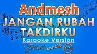 download lagu Andmesh - Jangan Rubah Takdirku Karaoke  Tanpa Vokal gratis