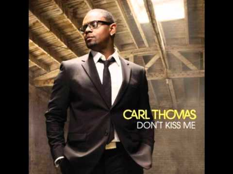 CARL THOMAS - Don't Kiss Me | New Music 2011