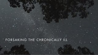 Forsaking the Chronically Ill