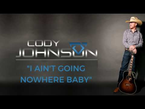 Cody Johnson - I Ain't Going Nowhere Baby (Official Audio)