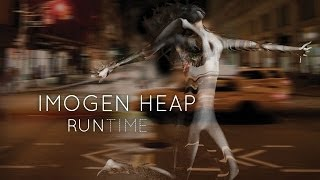 Imogen Heap - Run-Time