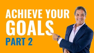 Part 2 - How to Set and Achieve any Goal you Have in Your Life - with John Assaraf