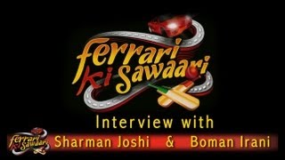 Ferrari Ki Sawaari - Conversation with Sharman Joshi & Boman Irani |