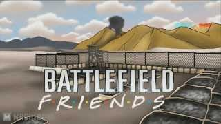 Друзья по Battlefield (FRIENDS parody)(КиНаТаН)