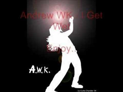 Andrew W K - I Get Wet