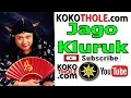 Jago Kluruk - Koko Thole