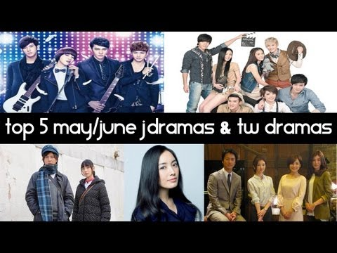 Top 5 New 2013 Taiwanese and Japanese Dramas [ May & June ] - Top 5 Fridays