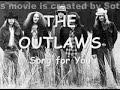 THE OUTLAWS - Song for You