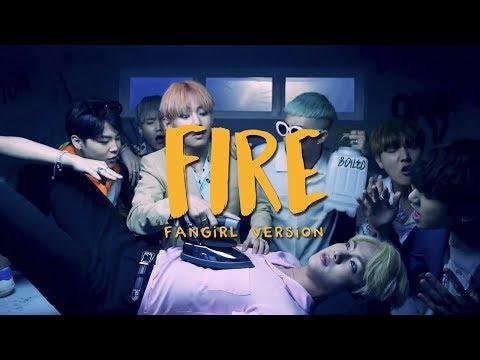 BTS - Fire (Fangirl Version)