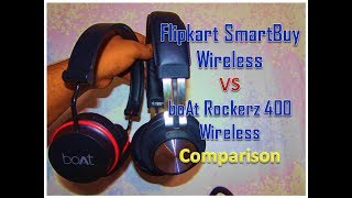 Flipkart SmartBuy Wireless VS boAt Rockerz 400 Wireless Comparison