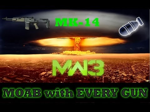 MW3: Mk-14 MOAB - MOAB with EVERY GUN!!