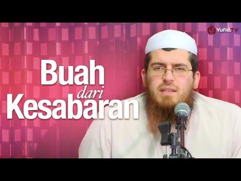 Kajian Islam: Buah Dari Kesabaran - Syaikh Abdurrahman Bin Muhammad Musa Nasr.