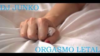 ORGASMO LETAL astronomia intro remix maldito circuit i love DJ JUNKO