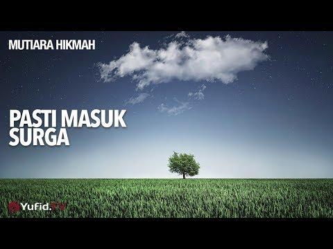 Mutiara Hikmah: Pasti Masuk Surga - Ustad Abdurrarhman Thoyib, Lc.