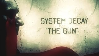 System Decay - The Gun