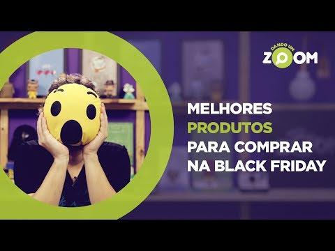 Melhores Produtos para Comprar na Black Friday 2018 | DANDO UM ZOOM #109