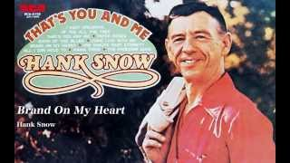 Hank Snow - Brand On My Heart
