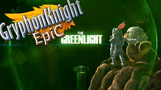 The Greenlight! - Gryphon Knight Epic