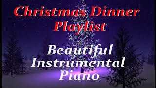1 HOUR Christmas Music DINNER PLAYLIST ♫- Instrumental Classics on Piano