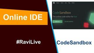 #RaviLive - Online IDE, learn to code online   CodeSandbox.io